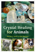 Crystal Healing for Animals - Martin Scott & Gael Mariani